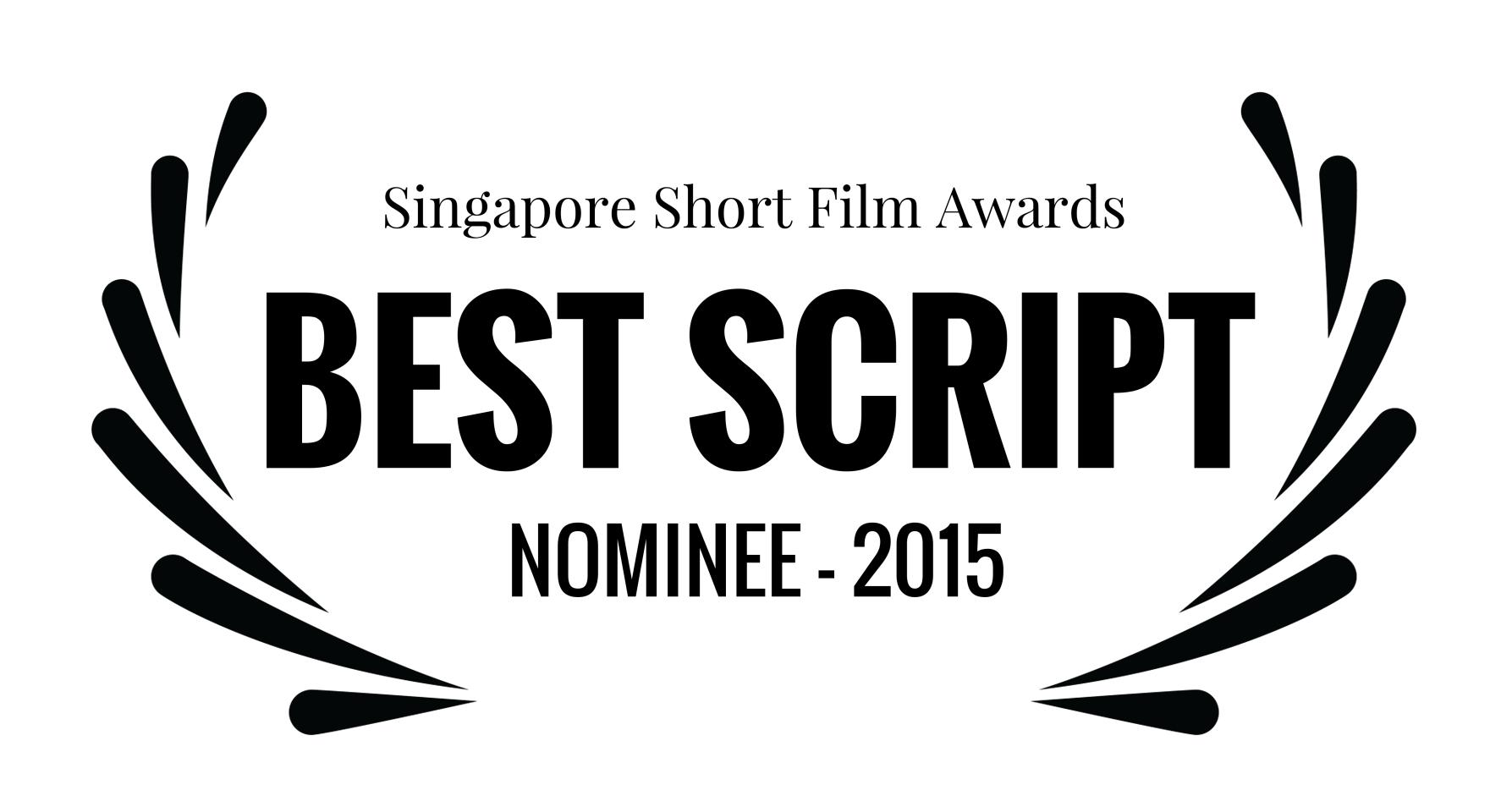 Singapore Short Film Awards - BEST SCRIPT - NOMINEE - 2015